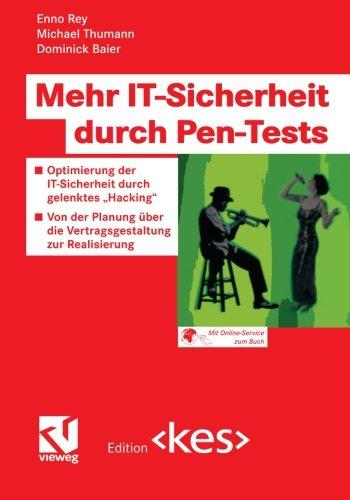 """Mehr IT-Sicherheit durch Pen-Tests: Optimierung der IT-Sicherheit durch gelenktes """"Hacking"""" ― Von der Planung über die Vertragsgestaltung zur Realisierung (Edition <kes>) (German Edition)"""