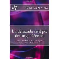 La demanda civil por descarga eléctrica: Responsabilidad civil de las empresas distribuidoras de electricidad (Spanish Edition)