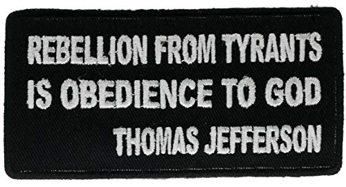Rebellion from Tyrants is Obedience to God Thomas Jefferson 3.5