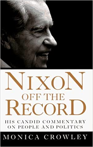 Nixon Off the Record : His Candid Commentary on People and Politics by Monica  Crowley (1996-08-05): Amazon.com: Books