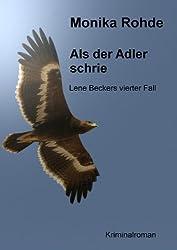 Als der Adler schrie - Lene Beckers vierter Fall (Lene Becker ermittelt 4) (German Edition)