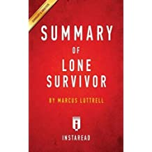Summary of Lone Survivor: By Marcus Luttrell - Includes Analysis
