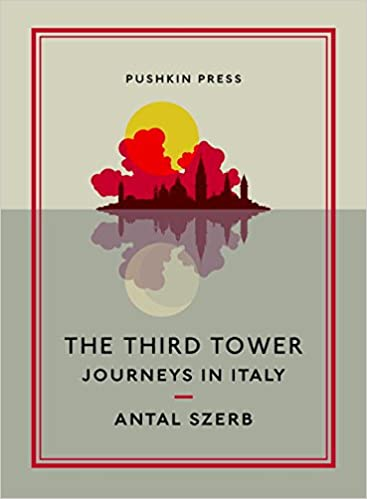The Third Tower: Journeys in Italy (Pushkin Collection)
