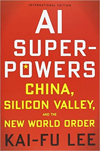 new arrivals 3e602 eee90 AI Superpowers  China, Silicon Valley, and the New World Order  Kai-Fu Lee   9781328606099  Amazon.com  Books
