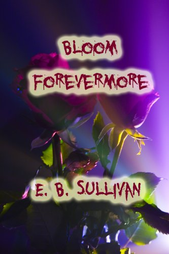 Bloom Forevermore by [Sullivan, E.B.]