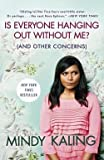 img - for Mindy Kaling: Is Everyone Hanging Out Without Me? (and Other Concerns) (Paperback); 2012 Edition book / textbook / text book