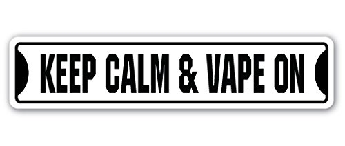 KEEP CALM & VAPE ON Street Sign vaping smoke vapor cigarette liquids | Indoor/Outdoor | 36
