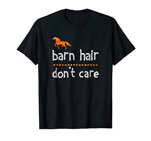 Barn Hair Dont Care Horse Riding Racing Cute Gift T Shirt