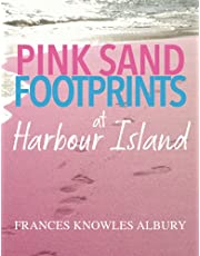 Pink Sand Footprints at Harbour Island: A life lived one footprint at a time