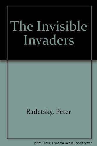 The Invisible Invaders: The Story of the Emerging Age of Viruses by Peter Radetsky (1991-01-03)