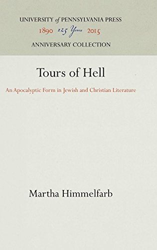 Tours of Hell: An Apocalyptic Form in Jewish and Christian Literature by University of Pennsylvania Press