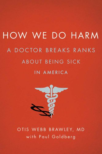 How we do harm a doctor breaks ranks about being sick in america look inside this book how we do harm a doctor breaks ranks about being sick in america by fandeluxe Image collections