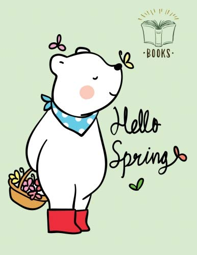 Hello spring: Spring for a teddy bear  cover and Dot Graph Line Sketch pages, Extra large (8.5 x 11) inches, 110 pages, White paper, Sketch, Draw and ... (Spring for a teddy bear notebook) (Volume 1)