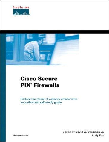 Cisco Secure PIX Firewalls (Cisco Career Certification) by David Chapman (18-Dec-2001) Hardcover (Cisco Secure Pix Firewall)