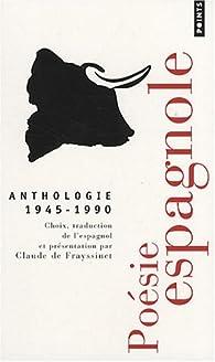Poésie espagnole : anthologie 1945-1990 par Claude de Frayssinet
