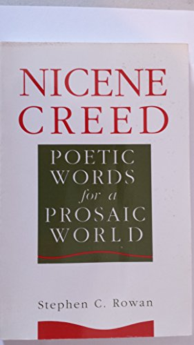 Nicene Creed: Poetic Words for a Prosaic World
