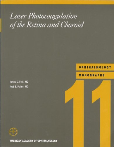 Laser Photocoagulation of the Retina and Choroid (American Academy of Ophthalmology Monograph Series) by James C. Folk (2003-08-14)