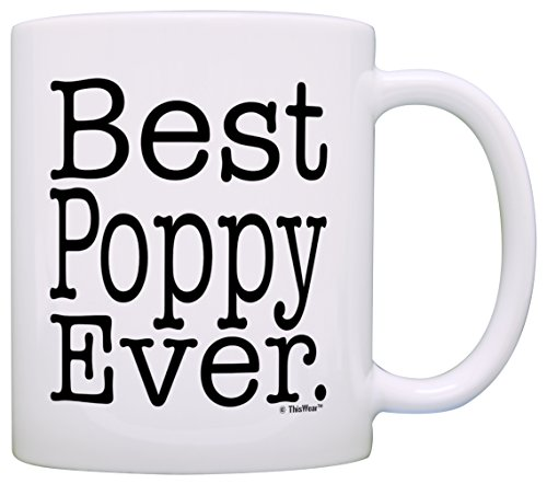 (Father's Day Gift for Grandpa Best Poppy Ever Gift Coffee Mug Tea Cup White)