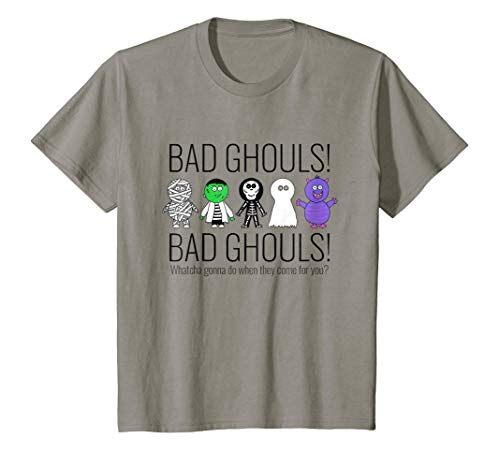 Kids Bad Ghouls! Watcha Gonna Do? Cute Halloween T-shirt For -