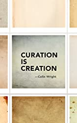 Curation is Creation