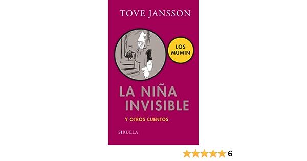 La Niña Invisible Y Otros Cuentos 210 Las Tres Edades Amazon Es Jansson Tove Jansson Tove Giménez Mayte Sánchez Pontus Libros