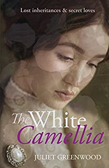 The White Camellia by [Greenwood, Juliet]
