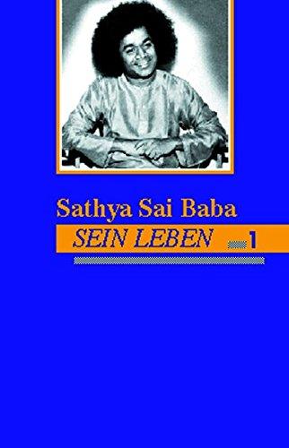 Sathya Sai Baba - Sein Leben. Band 1: Satyam Shivam Sundaram