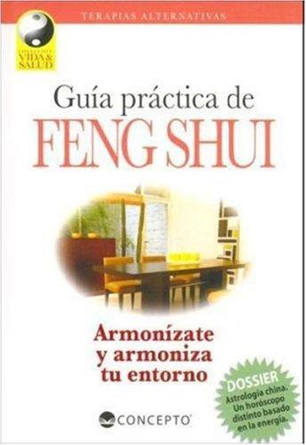 Guia practica de feng shui armonizate y armoniza tu for Tecnica del feng shui