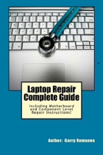 Laptop Repair Complete Guide; Including Motherboard Component Level Repair Instructions!