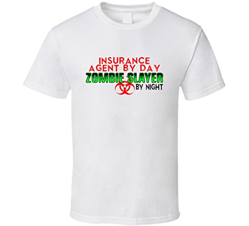 Insurance Agent Costume (Insurance Agent By Day Zombie Slayer By Night Halloween Costume Job T Shirt XL White)