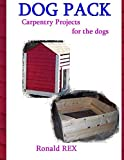 Dog Pack: Carpentry Projects for the Dogs (Fort Guidebook) (Volume 7)