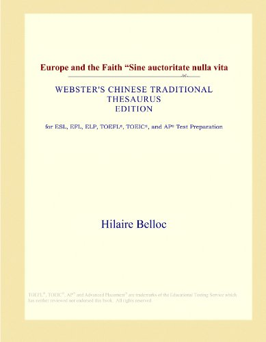 Europe and the Faith ''Sine auctoritate nulla vita (Webster's Chinese Traditional Thesaurus Edition) by ICON Group International, Inc.