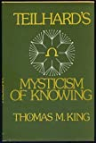 Teilhard's Mysticism of Knowing, Thomas M. King, 0816404917