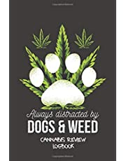 Always Distracted By Dogs & Weed Cannabis Review Logbook: Marijuana Notebook For Smoking Weed