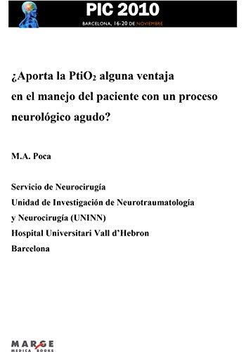 ¿Aporta la PtiO2 alguna ventaja en el manejo del paciente con un proceso neurológico agudo?