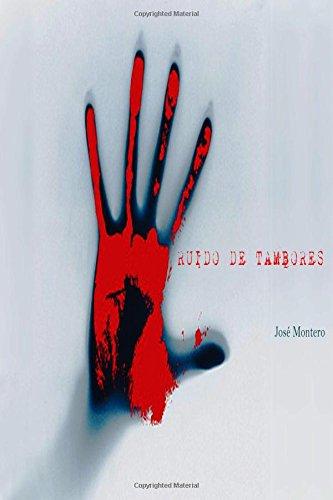 Descargar Libro Ruido De Tambores Jose Montero