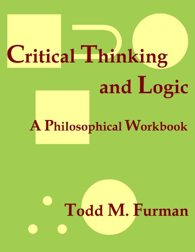 Critical Thinking and Logic: A Philosophical Workbook