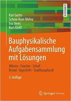 Book Bauphysikalische Aufgabensammlung mit Lösungen: Wärme - Feuchte - Schall - Brand - Tageslicht - Stadtbauphysik