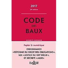 CODE DES BAUX 2017, COMMENTÉ 28E ÉD.
