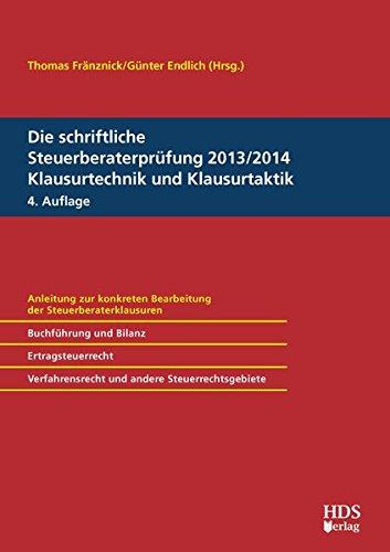 Die schriftliche Steuerberaterprüfung 2013/2014 Klausurtechnik und Klausurtaktik