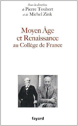 Moyen Age et Renaissance au Collège de France : Leçons inaugurales pdf