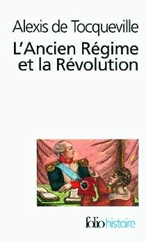 L'Ancien régime et la Révolution par Tocqueville
