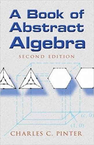 A Book of Abstract Algebra by Charles C. Pinter PDF eBook