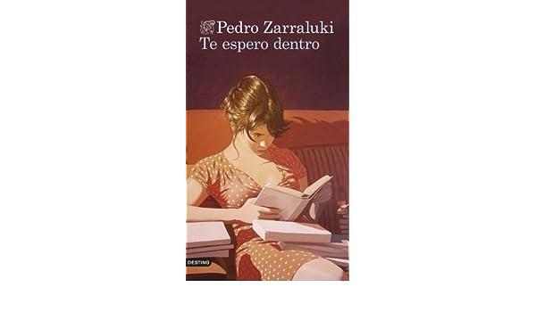 Te espero dentro (Volumen independiente) eBook: Pedro Zarraluki: Amazon.es: Tienda Kindle