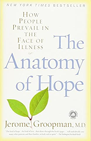 The Anatomy of Hope: How People Prevail in the Face of Illness - Faces Soft Book
