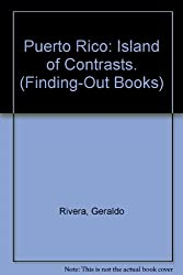 Puerto Rico: Island of Contrasts. (Finding-Out Books)