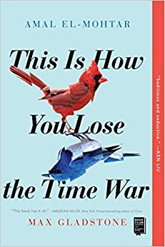 Book cover for This is How You Lose the Time War by Amal El-Mohtar and Max Gladstone. Pale blue background with a red cardinal and a bluejay in the foreground.
