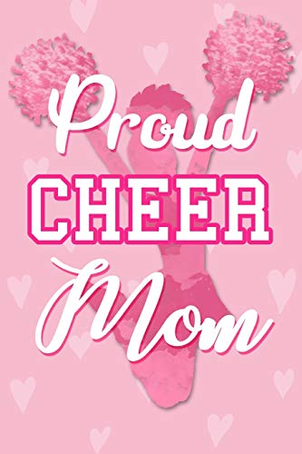 Proud Cheer Mom: Cheerleading Notebook Gift for A Proud Cheerleading Daughter's Mom Blank Lined Notepad Novelty Birthday Gift for Mothers Day por Dream Journals