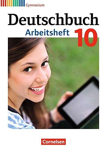 Deutschbuch Gymnasium - Zu Allgemeine Ausgabe - Hessen, Niedersachsen, Nordrhein-Westfalen, Rheinland-Pfalz: 10. Schuljahr - Arbeitsheft mit Lösungen
