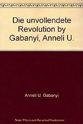 Die unvollendete Revolution: Rumanien zwischen Diktatur und Demokratie (Serie Piper) (German Edition)